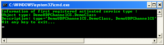 Testing the Whole UDP Custom Made Channel Remoting Project: The remoting server sample output waiting client connection